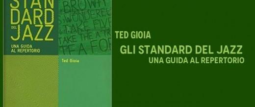 Gli Standard del Jazz - Ted Gioia